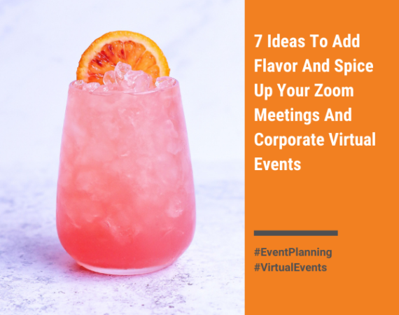 7 ideas to add flavor and spice up your zoom meetings and corporate virtual events