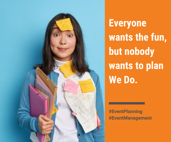 Everyone wants the fun, but nobody wants to plan…We Do.
