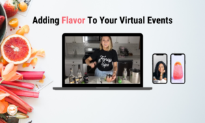 Adding Flavor to Your zoom meetings and corporate virtual Events